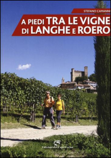A piedi tra le vigne di Langhe e Roero - Stefano Camanni | Thecosgala.com
