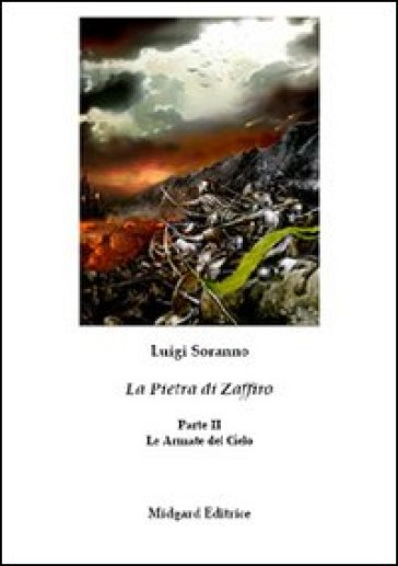 La pietra di zaffiro. Le armate del cielo. II parte - Luigi Soranno | Jonathanterrington.com