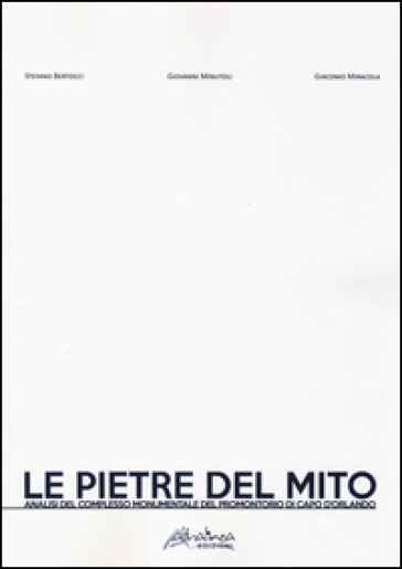 Le pietre del mito. Analisi del complesso monumentale del promontorio di Capo d'Orlando - S. Bertocci | Ericsfund.org