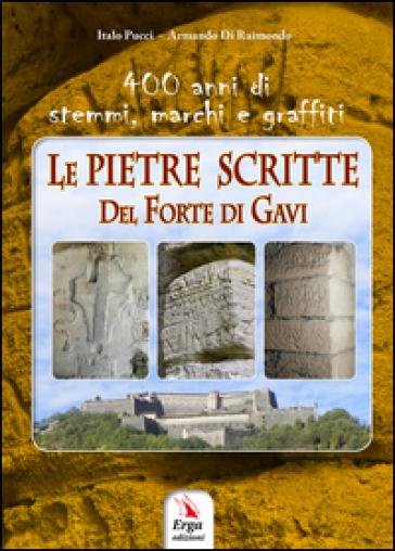 Le pietre scritte del Forte di Gavi - Italo Pucci |