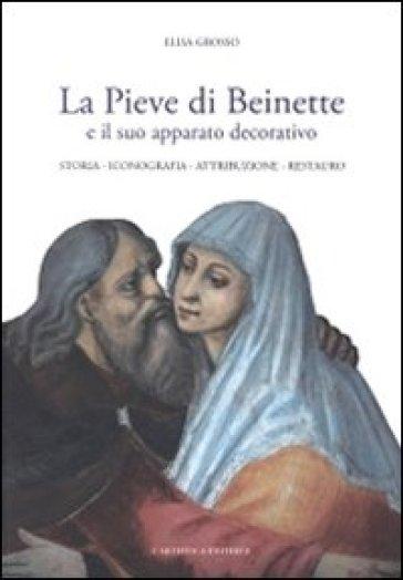 La pieve di Beinette e il suo apparato decorativo. Storia, iconografia, attribuzione, restauro - Elisa Grosso |