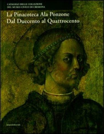 La pinacoteca Ala Ponzone dal Duecento al Quattrocento - Mario Marubbi   Rochesterscifianimecon.com