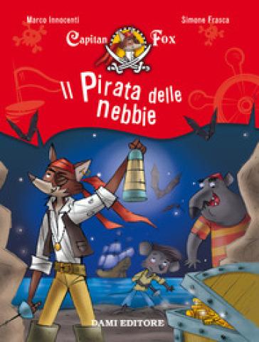Il pirata delle nebbie. Capitan Fox. 1. - Marco Innocenti   Rochesterscifianimecon.com