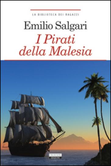 I pirati della Malesia. Ediz. integrale. Con Segnalibro - Emilio Salgari  