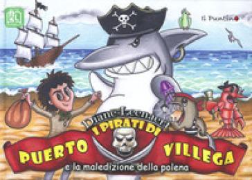 I pirati di Puerto Villega e la maledizione della polena - Diane Leenaert  