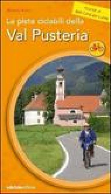 Le piste ciclabili della Val Pusteria - Alberto Fiorin  