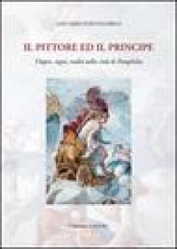 Il pittore e il principe. Utopie, sogni, realtà nella città di Pamphilia - Gaetano Pontecorvo   Rochesterscifianimecon.com