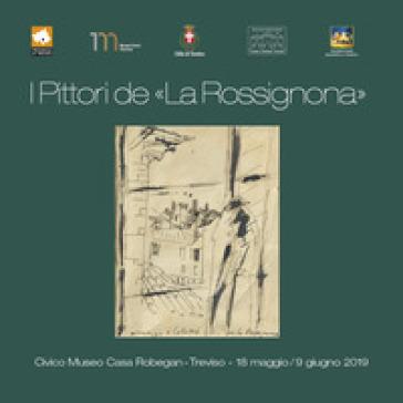 I pittori de «La Rossignona». Ediz. illustrata - Enrico Brunello |