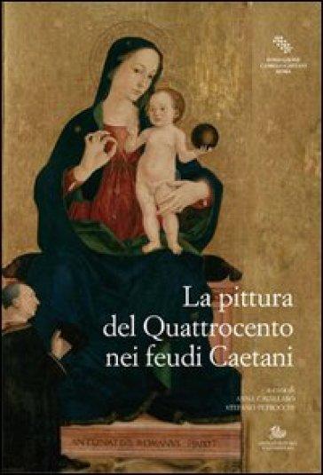 La pittura nel Quattrocento nei feudi Caetani - A. Cavallaro | Rochesterscifianimecon.com