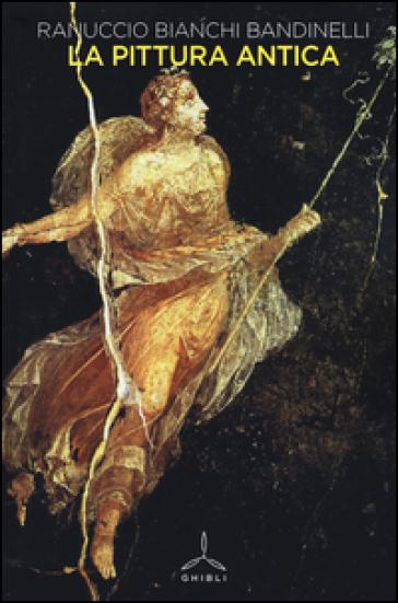 La pittura antica. Ediz. illustrata - Ranuccio Bianchi Bandinelli pdf epub