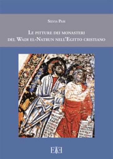 Le pitture dei monasteri del Wadi el-Natrun nell'Egitto cristiano - Silvia Pasi pdf epub