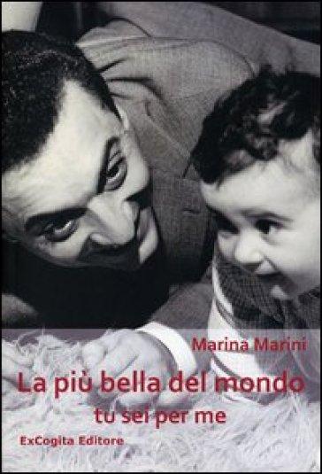 La più bella del mondo tu sei per me - Marina Marini   Kritjur.org