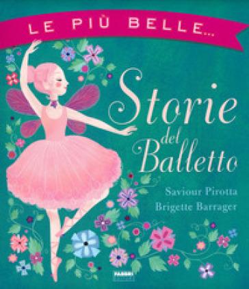 Le più belle... Storie del balletto - Saviour Pirotta | Thecosgala.com
