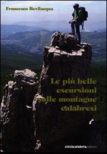 Le più belle escursioni sulle montagne calabresi - Francesco Bevilacqua   Rochesterscifianimecon.com