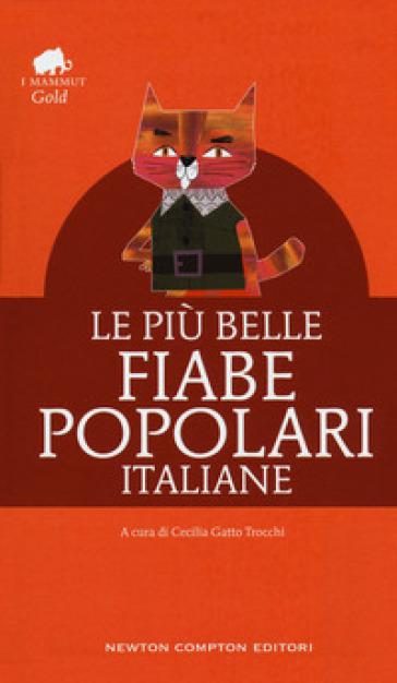Le più belle fiabe popolari italiane - Cecilia Gatto Trocchi |