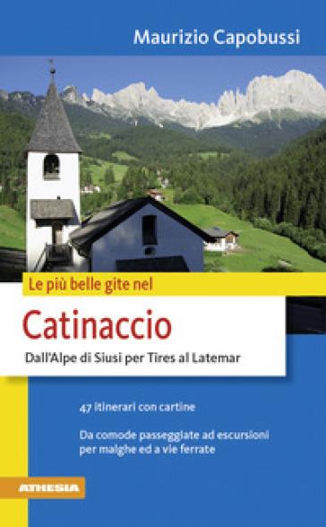 Le più belle gite a Tires al Catinaccio dallo Scillar a Tires verso Latenar - Maurizio Capobussi | Rochesterscifianimecon.com