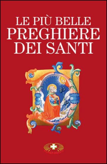 Le più belle preghiere dei santi - Francesco Maria Nocelli  