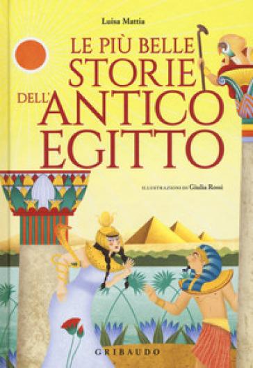 Le più belle storie dell'antico Egitto - Luisa Mattia   Thecosgala.com