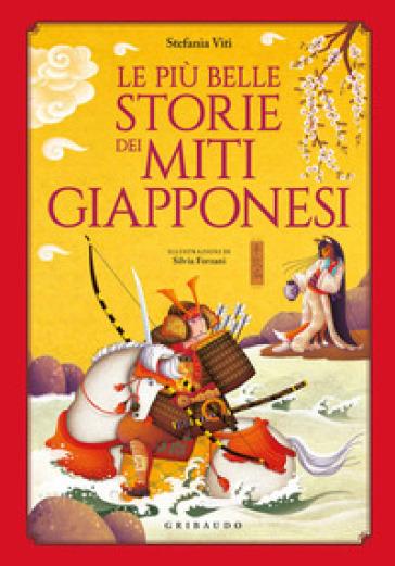 Le più belle storie dei miti giapponesi - Stefania Viti |