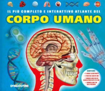 Il più completo e interattivo atlante del corpo umano. Ediz. a colori. Con gadget. Con Poster - Camilla de La Bédoyère pdf epub