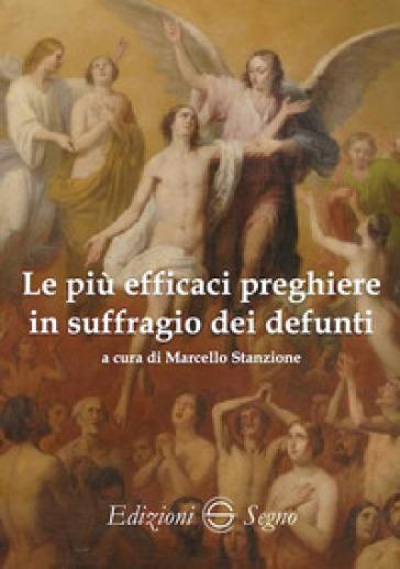 Le più efficaci preghiere in suffragio dei defunti - Marcello Stanzione | Thecosgala.com