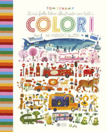 Il più folle libro illustrato con tutti i colori del mondo di Otto. Ediz. a colori - Tom Schamp  