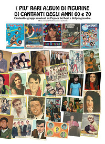 I più rari album di figurine di cantanti degli anni '60 e '70. Cantanti e gruppi musicali dell'epoca beat e progressive