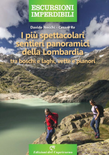 I più spettacolari sentieri panoramici della Lombardia. Tra boschi e laghi, vette e pianori - Davide Necchi   Thecosgala.com