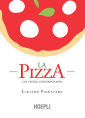 La pizza. Una storia contemporanea