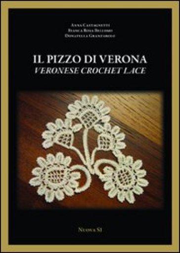Il pizzo di Verona. Ediz. italiana e inglese - Bianca Rosa Bellomo   Rochesterscifianimecon.com