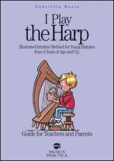 I play the harp... Guide for teachers and parents - Gabriella Bosio | Jonathanterrington.com