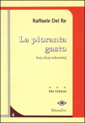 La ploranta gasto. Kaj aliaj rakontoj - Raffaele Del Re | Kritjur.org
