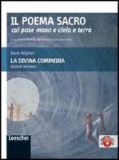 Il poema sacro cui pose mano e cielo e terra. La Divina Commedia. Ediz. integrale. Con espansione online