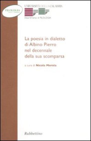 La poesia in dialetto di Albino Pierro nel decennale della sua scomparsa - N. Merola |