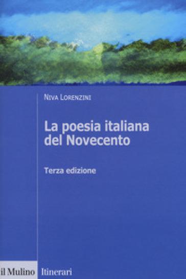 La poesia italiana del Novecento. Ediz. ampliata - Niva Lorenzini | Ericsfund.org