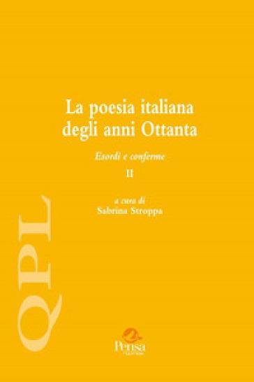 La poesia italiana degli anni Ottanta. Esordi e conferme. 2. - S. Stroppa  