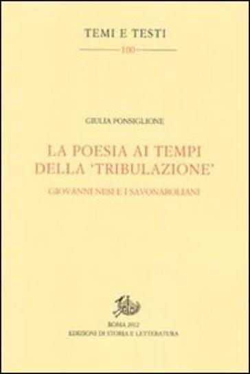 La poesia ai tempi della «tribulazione». Giovanni Nesi e i savonaroliani - Giulia Ponsiglione   Rochesterscifianimecon.com