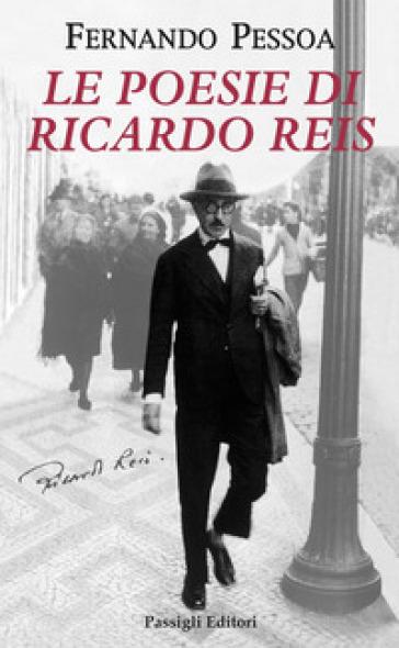 Le poesie di Ricardo Reis. Testo portoghese a fronte - Fernando Pessoa | Kritjur.org