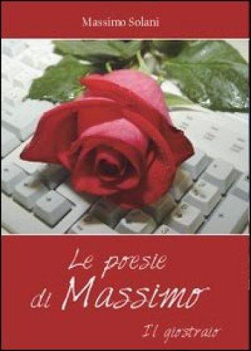 Le poesie di Massimo. Il giostraio - Massimo Solani | Kritjur.org