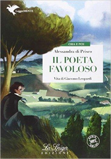 Il poeta favoloso. Con e-book. Con espansione online - Alessandra Di Prisco |