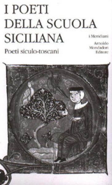 I poeti della Scuola siciliana. 3: Poeti siculo-toscani - R. Coluccia | Rochesterscifianimecon.com