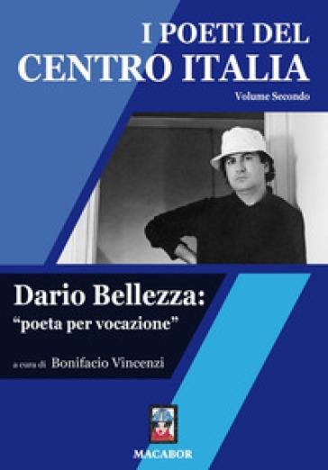 I poeti del centro Italia. 2: Dario Bellezza: «poeta per vocazione» - B. Vincenzi | Rochesterscifianimecon.com