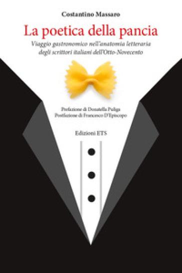 La poetica della pancia. Viaggio gastronomico nell'anatomia letteraria degli scrittori italiani dell'Otto-Novecento - Costantino Massaro | Thecosgala.com