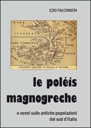 Le poléis magnogreche e cenni sulle antiche popolazioni del sud d'Italia - Ezio Falconieri | Kritjur.org