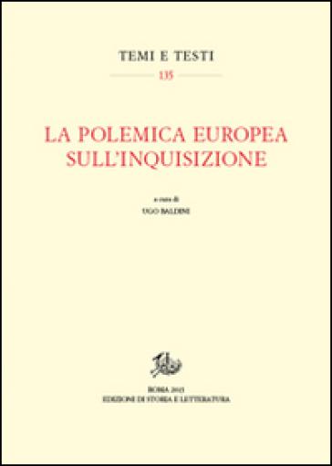 La polemica europea sull'Inquisizione - U. Baldini |