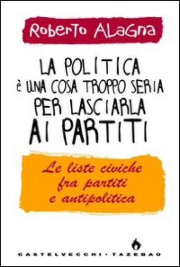 La politica è una cosa troppo seria per lasciarla ai partiti - Roberto Alagna   Kritjur.org