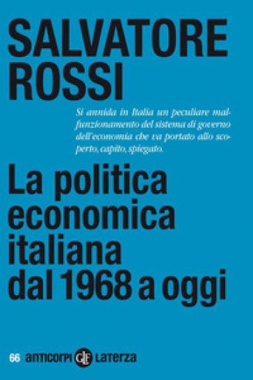 La politica economica italiana dal 1968 a oggi - Salvatore Rossi | Thecosgala.com