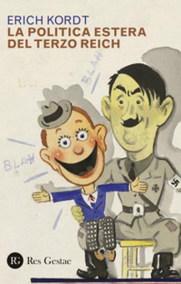 La politica estera del Terzo Reich - Erich Kordt   Rochesterscifianimecon.com