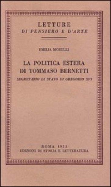 La politica estera di Tommaso Bernetti, Segretario di Stato di Gregorio XVI - Emilia Morelli |