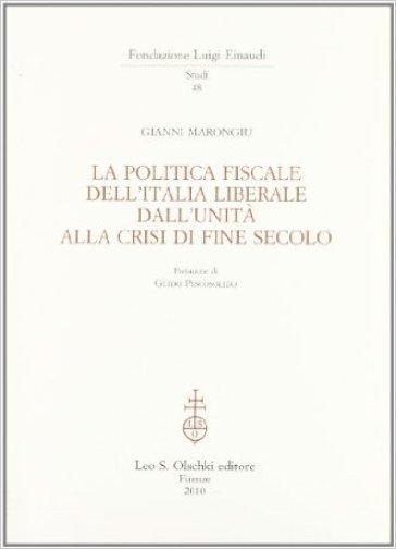 La politica fiscale dell'Italia liberale dall'Unità alla crisi di fine secolo